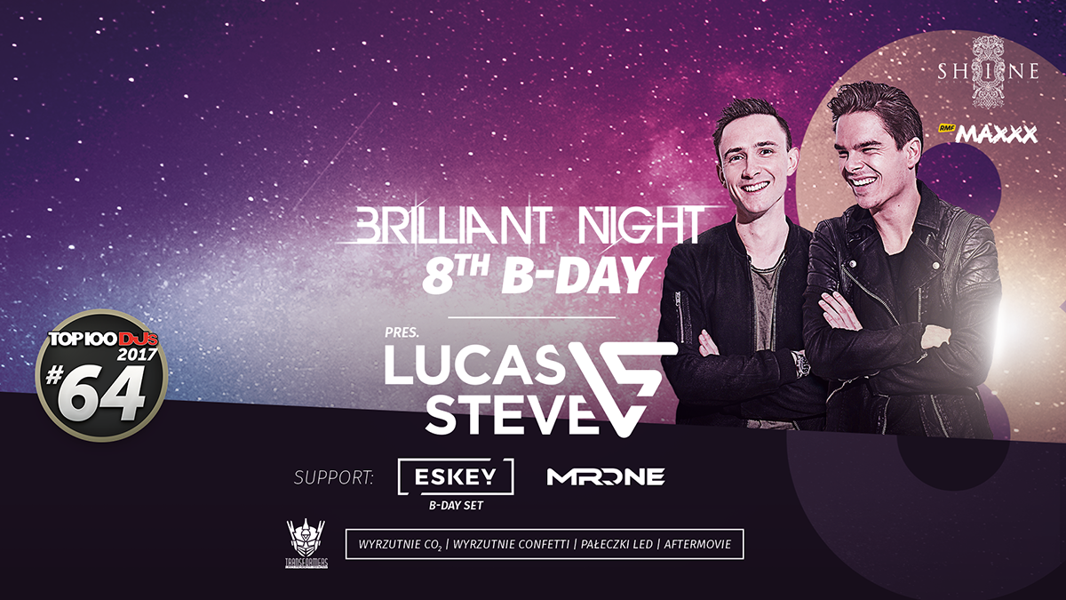 LUCAS & STEVE (Spinnin') at Brilliant Night 8th B-DAY // 18.11 //