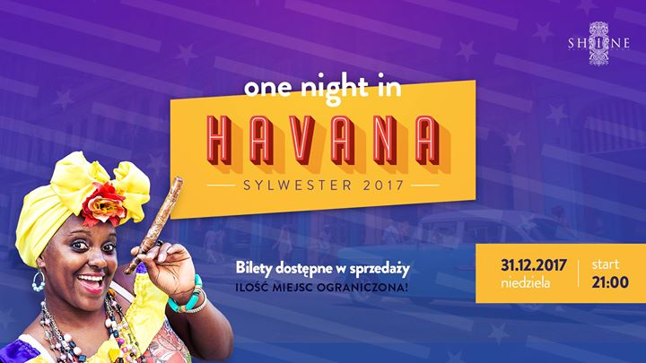 One Night In Havana - Sylwester 2017 // 31.12 // NYE