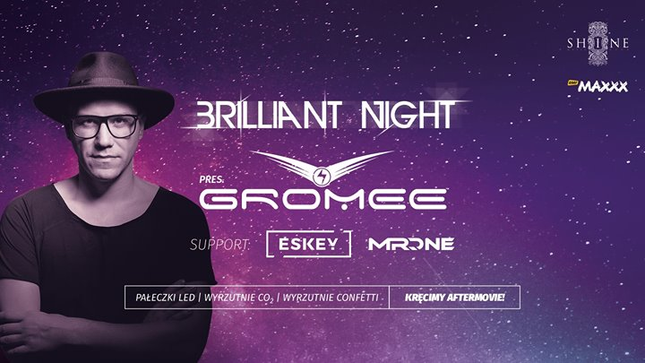 Brilliant Night pres. Gromee // 27.01 // Lista FB Free do 23:00